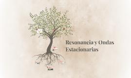 Copy of Resonancia y Ondas Estacionarias