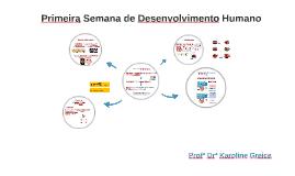 Primeira Semana de Desenvolvimento Humano