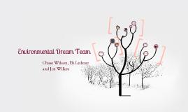 Environmental Dream Team