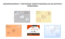 JURISPRUDENCIA Y CRITERIOS CONSTITUCIONALES EN MATERIA TRIBU