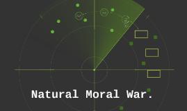 NATURAL MORAL WAR