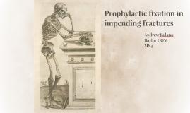 Prophylactic Fixation