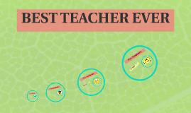 BEST TEACHER EVER!!!!
