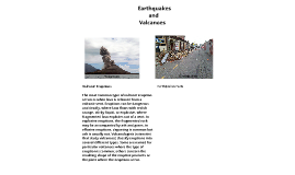 Earthquakes and Valcanoes Written by Dawn and Kaosha