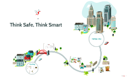 Copy of Think Smart, Think Safe