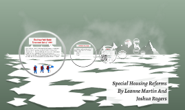 Special Housing Reforms By Leanne Martin And Joshua Rogers