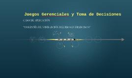 Copy of Juegos gerenciales y toma de desiciones