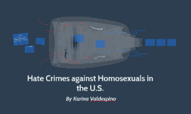 Hate Crimes against Homosexuals in the U.S.