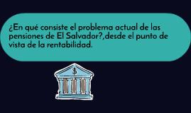 ¿En qué consiste el problema actual de las pensiones de El S