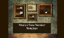 What is a Frame Narrative?