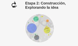 Etapa 2: Construcción -