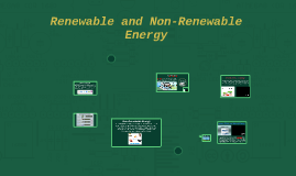 Renewable and Non-Renewable Energy