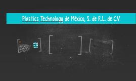 Plastics Technology de México, S. de R.L. de C.V