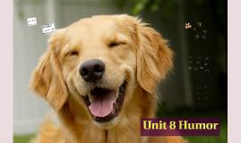 Unit 8 Humor