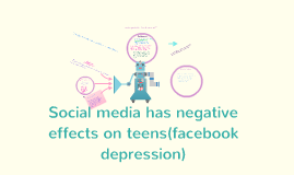 Social media has a negative effect on teens