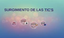 Copy of SURGIMIENTO DE LAS TIC'S