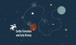 Earth's Formation and Early History