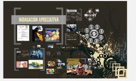 Copy of INDAGACIÓN APRECIATIVA