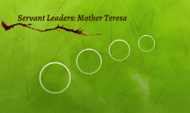 Servant Leaders: Mother Teresa