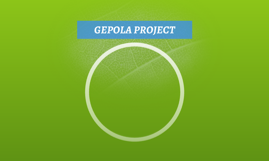 GEPOLA PROJECT