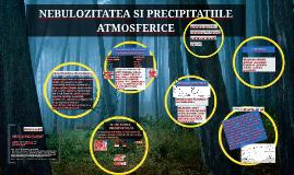 Copy of NEBULOZITATEA SI PRECIPITATIILE ATMOSFERICE