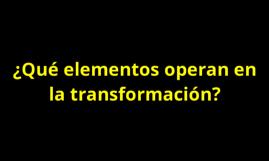 Claves de la transformación
