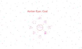 Amber Eyer, Coal