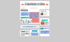La Consolidación y la Cultura