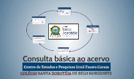 Consulta ao acervo do Centro de Estudos e Pesquisas Irmã Fau