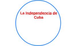 La Independencia de Cuba