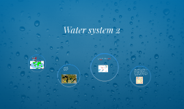 Water system 2