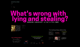 What's wrong with lying and stealing?