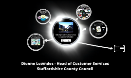 Copy of Delivering  Customer Services in a Connected Staffordshire