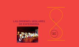 Copy of LAS ÓRDENES SEGLARES DE ENFERMERÍA