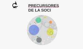 PRECURSORES DE LA SOCIOLOGIA