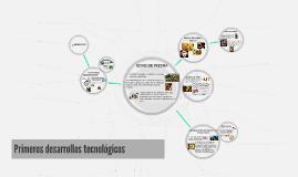 Copy of Primeros desarrollos tecnológicos