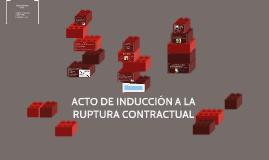 Copy of ACTO DE INDUCCIÓN A LA RUPTURA CONTRACTUAL
