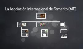 La Asociación Internacional de Fomento (AIF)