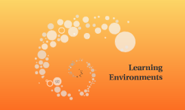 Copy of Learning Environments