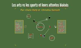 Les arts vs les sports et leurs attentes biaisés