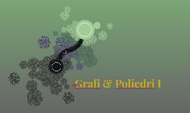 Grafi & Poliedri I