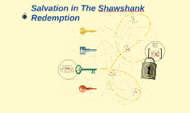 salvation in the shawshank redemption by justin liboiron on prezi
