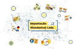 Projeto Comex II - Importação Wunderlust Ltda.