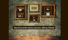 Moral Growth of Jem (Jeremy Atticus Finch)