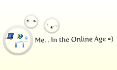 me on the online age