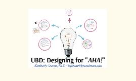 "UBD: Designing for ""AHA!"""