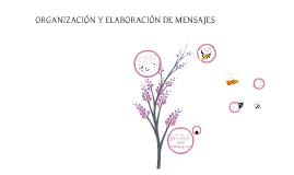 CAPÍTULO 6: ORGANIZACIÓN Y ELABORACIÓN DE MENSAJES