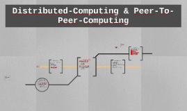 Distributed-Computing & Peer-To-Peer-Computing