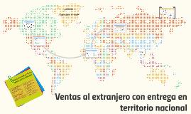 Copy of Ventas al extranjero con entrega en territorio nacional