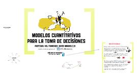 Copy of Modelos Cuantitativos para la toma de Desiciones (1a Parte)